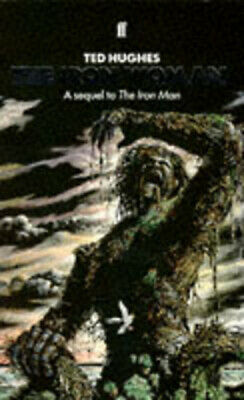 The iron woman: a sequel to The iron man by Ted Hughes (Paperback)