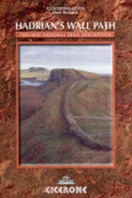 A Cicerone guide: Hadrian's Wall Path national trail by Mark Richards