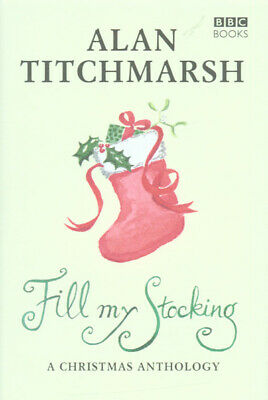 Fill my stocking by Alan Titchmarsh (Hardback)