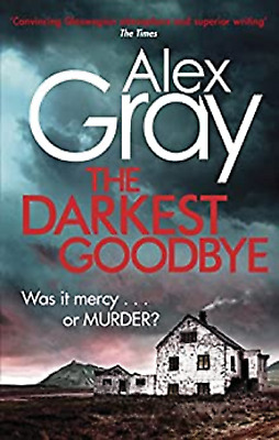 The Darkest Goodbye by Alex Gray, Book, New (Paperback)