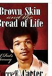 Brown Skin and the Bread of Life: A Poet's Journey