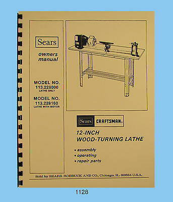 "Sears Craftsman 12"" Wood Lathe 113.228000 & 113.228160 Op & Parts Manual #1128"