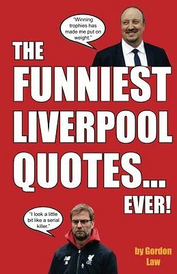 The Funniest Liverpool Quotes... Ever! Copertina flessibile