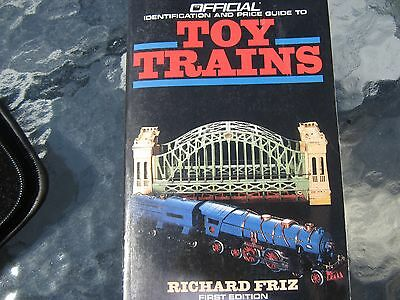 Toy Trains. Identification and Price Guide. Richard Friz. First Edition. pb