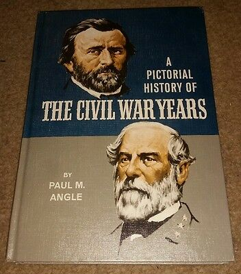A Pictorial History Of The Civil War Years, Paul Angle, HB,1968, Nice!