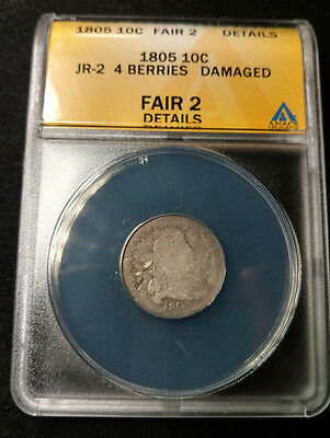 1805 Ten-Cent Piece - ANACS  Fair 2 - Details - JR 2 4 Berries