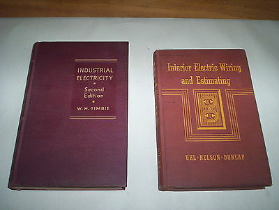 Industrial Electricity 2nd ED W.H. Timbie 1939 & Interior Wire & Estimating 1945