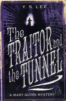 The Traitor and the Tunnel  by Y. S. Lee, Book, New paperback