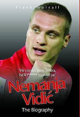 Nemanja Vidic - the Biography by Frank Worrall, Book, New (Paperback)