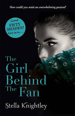 The Girl Behind the Fan by Stella Knightley, Book, New (Paperback)