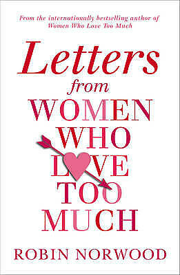 Letters from Women Who Love Too Much by Robin Norwood, Book, New (Paperback)