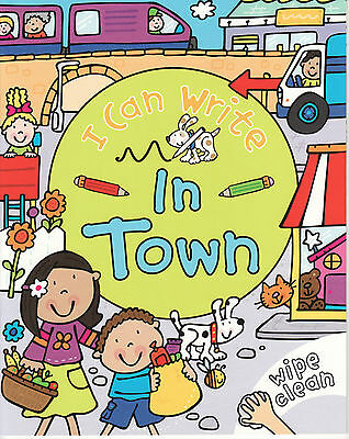 Early Learning Children's Wipe Clean Activity Book: I Can Write: In Town 4-6 Yrs