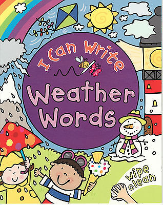 Early Learn Children's Wipe Clean Activity Book: I Can Write: Weather Words 4-6