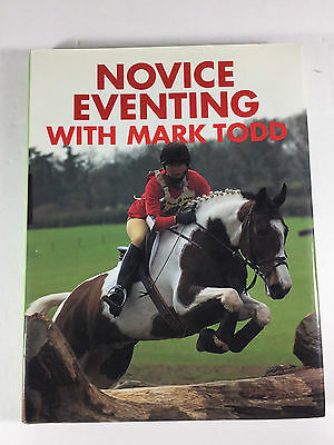 NOVICE EVENTING With MARK TODD Hardback Book HORSE Jumping 3 Day Event