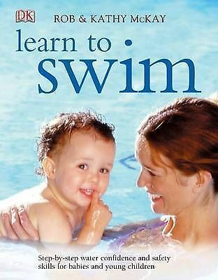 Learn to Swim by Kathy McKay, Rob McKay, (DK)  Book, New