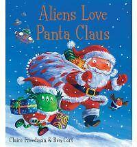 Aliens Love Panta Claus by Claire Freedman, Book, New (Paperback)