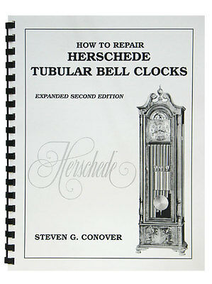 NEW How to Repair Herschede Tubular Bell Clocks - Revised Edt. by Steven Conover