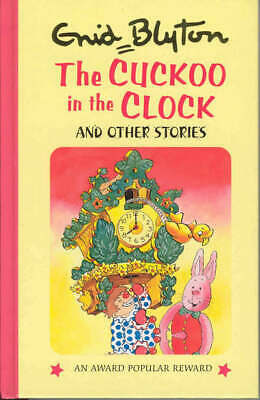 The cuckoo in the clock and other stories by Enid Blyton Lynne Byrnes