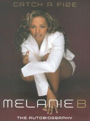 Catch a fire: the autobiography by Melanie Brown (Hardback)