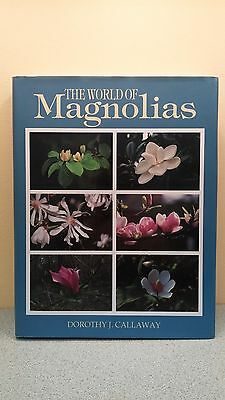 The World of Magnolias by Dorothy J. Callaway (2005, Hardcover)