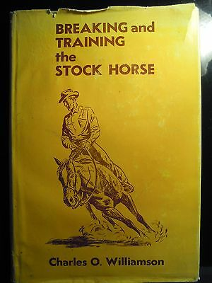 Breaking and Training the Stock Horse by Charles O. WIlliamson