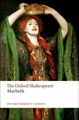 Oxford Shakespeare: The tragedy of Macbeth by William Shakespeare (Paperback)