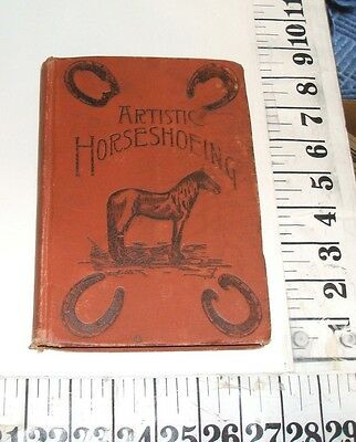 1890 Artistic Horseshoeing Horseshoe Treatise Prof. George  E. Rich