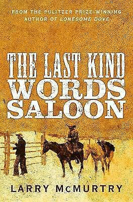 The Last Kind Words Saloon by Larry McMurtry, Book, New Paperback