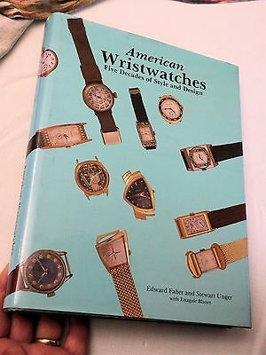 1988, American Wristwatches Five Decades of Style..Faber/Unger.. 3 AUTHORS SIGN