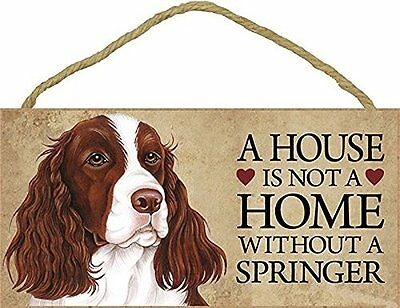 "House is Not a Home without a Springer  Sign Plaque Dog 10"" x 5"""