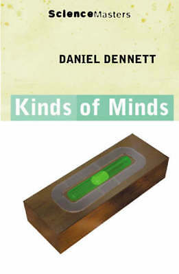 Science masters: Kinds of minds by Daniel C. Dennett (Paperback)