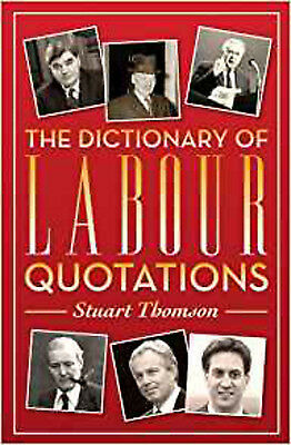 The Dictionary of Labour Quotations, New, Stuart Thomson Book