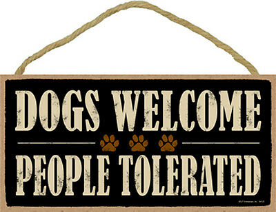 "Dogs Welcome People Tolerated Dog Sign Plaque 10"" x 5""  pet lovers gift"