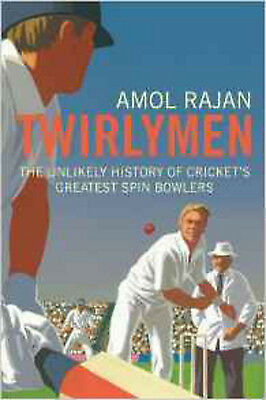 Twirlymen: The Unlikely History of Cricket's Greatest Spin Bowlers, New, Rajan,