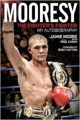 Mooresy - The Fighters' Fighter: My Autobiography - Jamie Moore, New, Paul Zanon