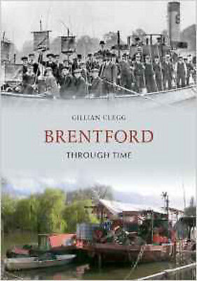 Brentford Through Time, New, Gillian Clegg Book