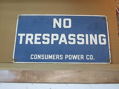 Vintage Porcelain Electric Company Trespassing Sign Consumers Power Co Michigan