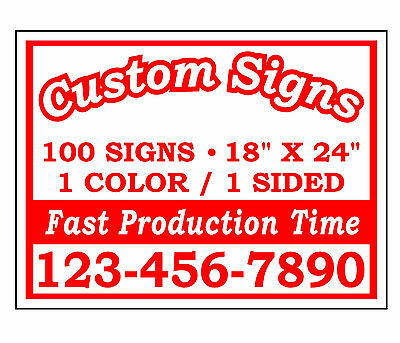 (100)18x24 CUSTOM PRINTED SINGLE SIDED CORRUGATED PLASTIC YARD SIGNS NO STANDS