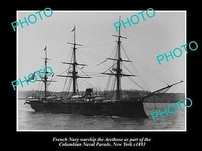 OLD LARGE HISTORIC PHOTO OF FRENCH NAVY WARSHIP, THE ARETHUSE c1893, NEW YORK