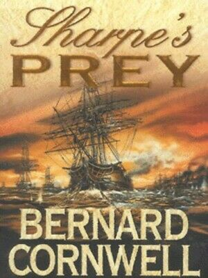 Sharpe's prey: Richard Sharpe and the expedition to Copenhagen, 1807 by Bernard