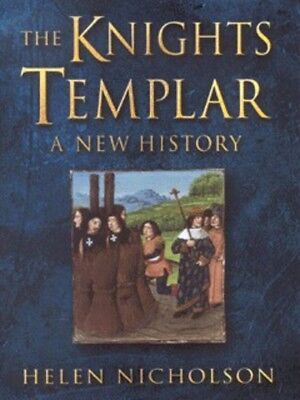 The Knights Templar: a new history by Helen Nicholson (Hardback)