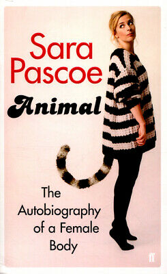 Animal: the autobiography of a female body by Sara Pascoe (Paperback)