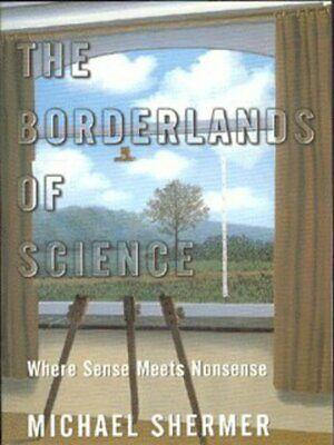 The borderlands of science by Michael Shermer (Paperback)