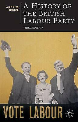 A History of the British Labour Party, Third Edition (British Studies Series)
