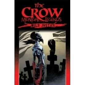 The Crow Midnight Legends Volume 3: Wild Justice - Brand New!