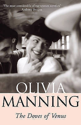 The Doves of Venus by Olivia Manning (Paperback) New Book