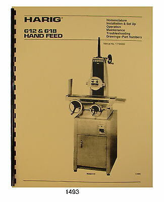 Harig 612 & 618 Hand Feed Surface Grinder Operator, Maint, & Parts Manual #1493