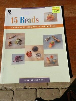 15 Beads: A Guide to Creating One-of-a-kind Beads