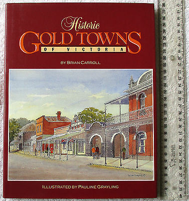 HISTORIC GOLD TOWNS OF VICTORIA [CARROLL+GRAYLING] 30 townships watercolour 1stE