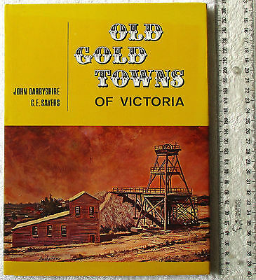 OLD GOLD TOWNS OF VICTORIA colour paintings (DARBYSHIRE) text (SAYERS) 1970 1stE
